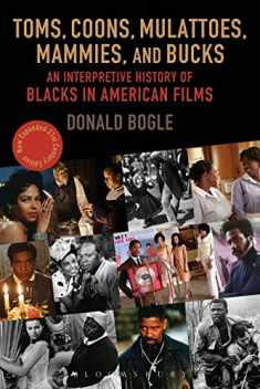 Toms, Coons, Mulattoes, Mammies, and Bucks: An Interpretive History of Blacks in American Films, Updated and Expanded 5th Edition