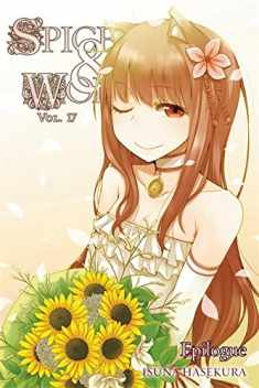 Spice and Wolf, Vol. 17 - light novel (Spice and Wolf, 17)