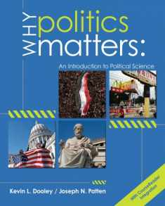 Why Politics Matters: An Introduction to Political Science (with CourseReader 0-60: Introduction to Political Science Printed Access Card) (New 1st Editions in Political Science)