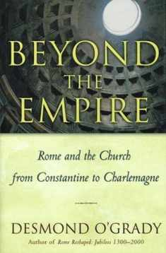 Beyond the Empire: The Church in Rome From Constantine