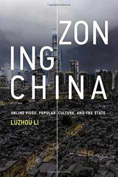 Zoning China: Online Video, Popular Culture, and the State (Information Policy)