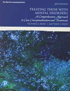 Treating Those with Mental Disorders: A Comprehensive Approach to Case Conceptualization and Treatment