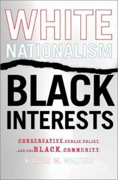 White Nationalism, Black Interests: Conservative Public Policy and the Black Community (African American Life Series)
