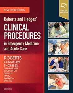 Roberts and Hedges' Clinical Procedures in Emergency Medicine and Acute Care