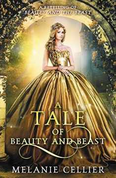 A Tale of Beauty and Beast: A Retelling of Beauty and the Beast (Beyond the Four Kingdoms) (Volume 2)