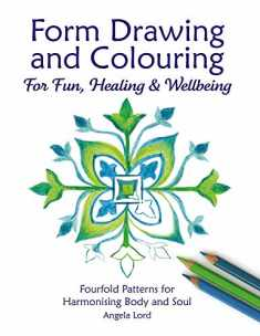 Form Drawing and Colouring: For Fun, Healing and Wellbeing (Education Series)