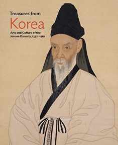 Treasures from Korea: Arts and Culture of the Joseon Dynasty, 1392–1910