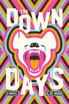 The Down Days: A Novel