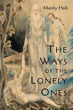 The Ways of the Lonely Ones: A Collection of Mystical Allegories