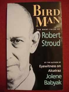 Bird Man: The Many Faces of Robert Stroud