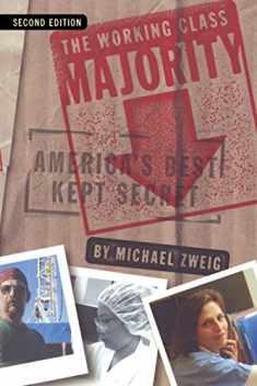 The Working Class Majority: America's Best Kept Secret (ILR Press Book)