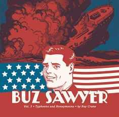Buz Sawyer, Vol. 3: Typhoons And Honeymoons (Vol. 3) (Roy Crane's Buz Sawyer)