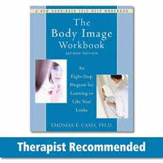 The Body Image Workbook (A New Harbinger Self-Help Workbook)