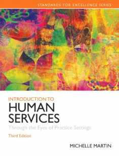 Introduction to Human Services: Through the Eyes of Practice Settings Plus MySearchLab with eText -- Access Card Package (3rd Edition) (Standards in Excellence)