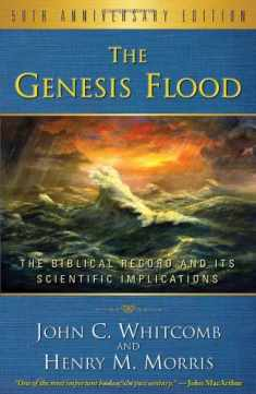 The Genesis Flood: The Biblical Record and Its Scientific Implications