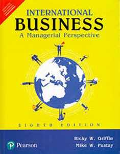 International Business : A Managerial Perspective [Paperback] [Jan 01, 2017] Griffin Et All
