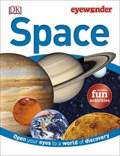 Eye Wonder: Space: Open Your Eyes to a World of Discovery