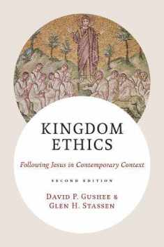 Kingdom Ethics, 2nd ed.: Following Jesus in Contemporary Context