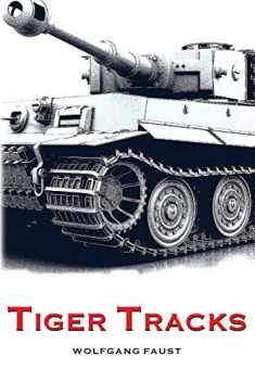 Tiger Tracks - The Classic Panzer Memoir