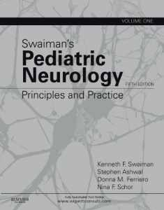 Swaiman's Pediatric Neurology: Principles and Practice, 2-Volume Set (Swaiman, Pediatric Neurology)