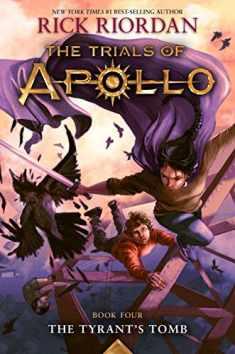 The Tyrant's Tomb (The Trials of Apollo, Book Four) (Trials of Apollo, 4)