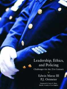 Leadership, Ethics and Policing: Challenges for Thetwenty-First Century