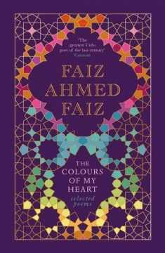 The Colours of My Heart: Selected Poems [Hardcover] [Jun 15, 2017] Faiz Ahmed Faiz