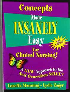 Concepts Made Insanely Easy Clinical Nursing!