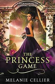 The Princess Game: A Reimagining of Sleeping Beauty (The Four Kingdoms) (Volume 4)