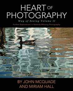 Heart of Photography: Further Explorations in Nalanda Miksang Photography (Way of Seeing)