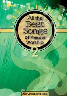 All the Best Songs of Praise & Worship 2: More Contemporary Favorites