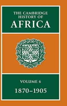 The Cambridge History of Africa (Volume 6)