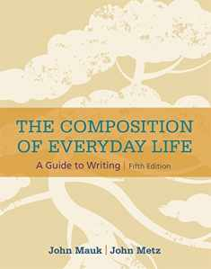 The Composition of Everyday Life (with 2016 MLA Update Card) (The Composition of Everyday Life Series)