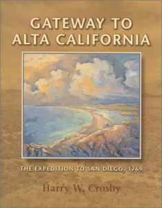 Gateway to Alta California: The Expedition to San Diego, 1769 (Sunbelt Cultural Heritage Books)