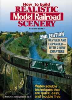 How to Build Realistic Model Railroad Scenery (Model Railroad Handbook)