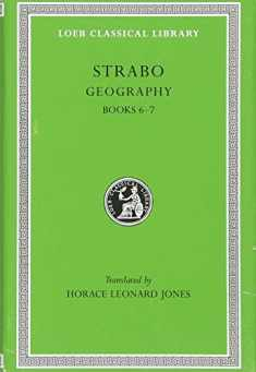 Strabo: Geography, Volume III, Books 6-7 (Loeb Classical Library No. 182)