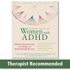 A Radical Guide for Women with ADHD (Embrace Neurodiversity, Live Boldly, and Break Through Barriers)