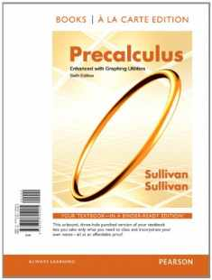 Precalculus Enhanced with Graphing Utilites, Books a la Carte Edition (6th Edition)