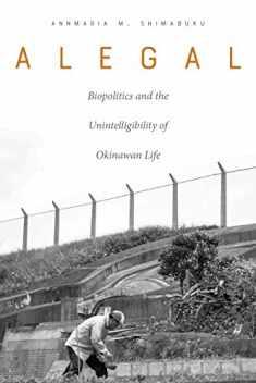 Alegal: Biopolitics and the Unintelligibility of Okinawan Life
