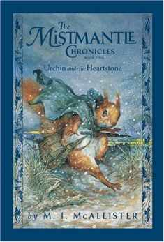 Urchin and the Heartstone (The Mistmantle Chronicles)