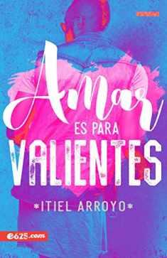 Amar es para valientes (Spanish Edition)