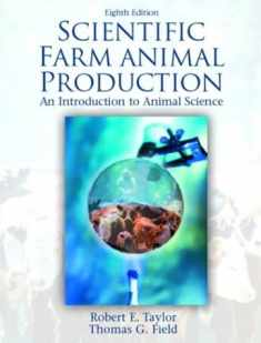 Scientific Farm Animal Production: An Introduction to Animal Science