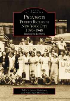 Pioneros: Puerto Ricans in New York City 1892-1948 (NY) (Images of America) (English and Spanish Edition)