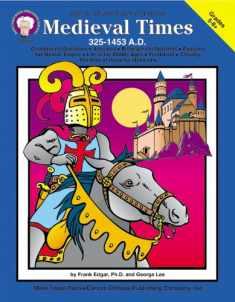 Medieval Times (325-1453 A.D.), Grades 5 - 8