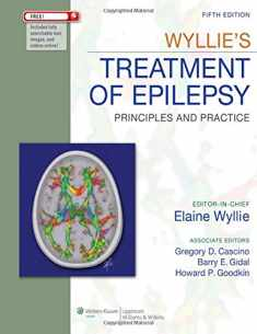 Wyllie's Treatment of Epilepsy: Principles and Practice (Wyllie, Treatment of Epilepsy)
