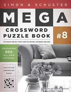 Simon & Schuster Mega Crossword Puzzle Book #8 (8) (S&S Mega Crossword Puzzles)