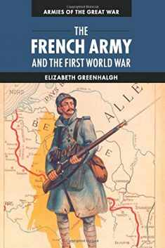 The French Army and the First World War (Armies of the Great War)