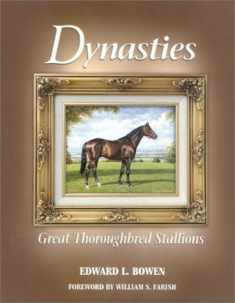 Dynasties; Great Thoroughbred Stallions
