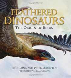 Feathered Dinosaurs: The Origin of Birds