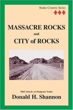 Massacre Rocks and City of Rocks (Snake Country Series vol. III)